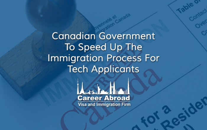 Canadian Government Speed Up The Immigration Process - Career Abroad