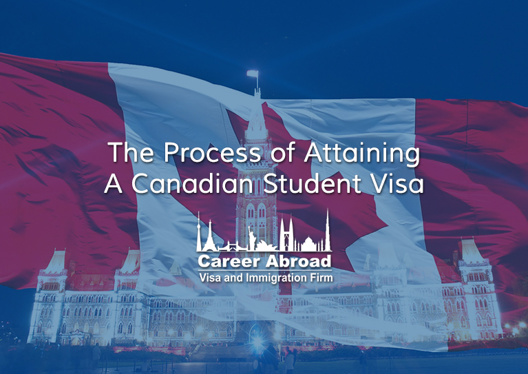The Process of Attaining A Canadian Student Visa - Career Abroad