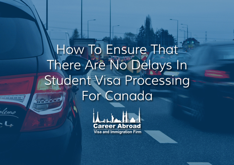 Student Visa Processing For Canada – Career Abroad