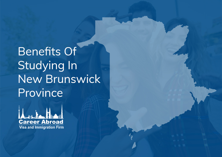 Benefits of Studying in New Brunswick Province - Career Abroad