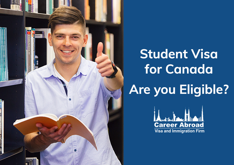 Student Visa for Canada Are Your Eligible-Career Abroad