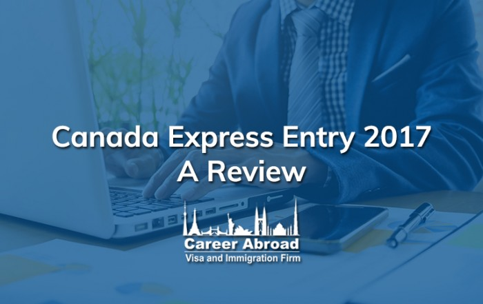 Canada Express Entry 2017-A Review-Career-Abroad