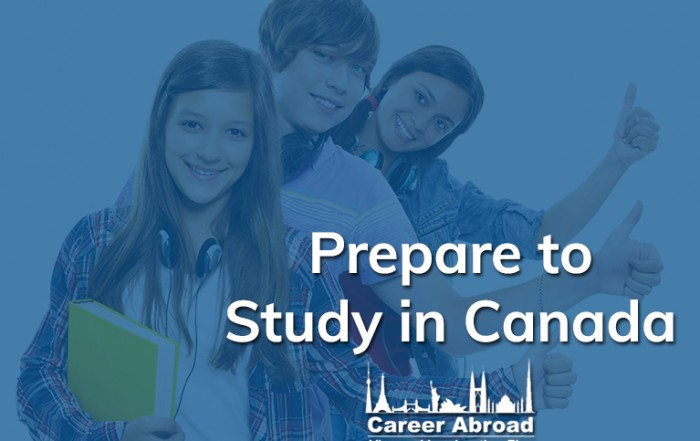 Prepare to Study in Canada-Career Abroad