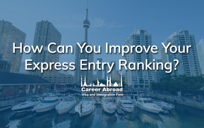 How Can You Improve Your Express Entry Ranking-Career Abroad