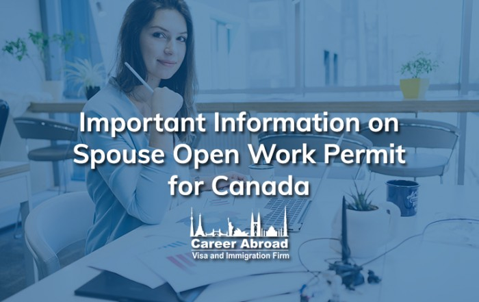 Important Information on Spouse Open Work Permit for Canada-Career Abroad