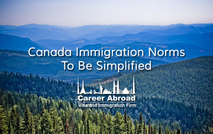 Canada Immigration Norms To Be Simplified – Career Abroad
