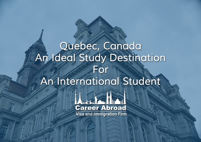 Quebec, Canada An Ideal Study Destination For An International Student
