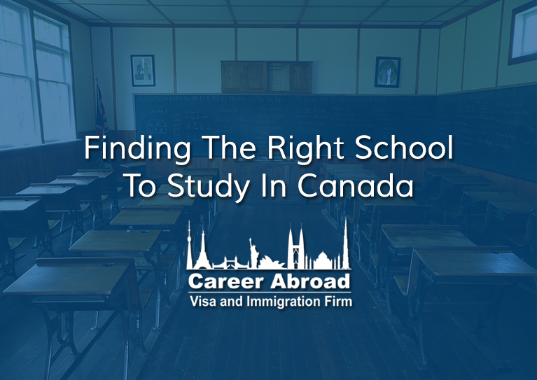 Finding The Right School To Study In Canada - Career Abroad