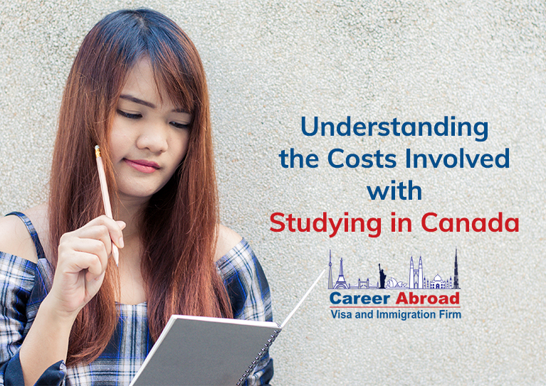 Understanding the Costs Involved with Studying in Canada-Career Abroad